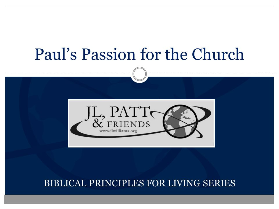 Paul's Passion for the Church BIBLICAL PRINCIPLES FOR LIVING SERIES