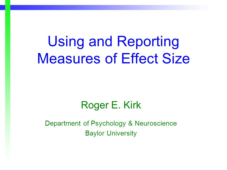 Using and Reporting Measures of Effect Size Roger E.