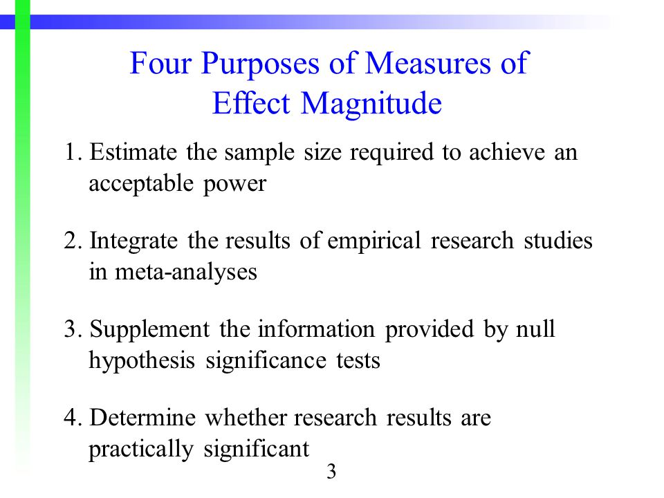 1. Estimate the sample size required to achieve an acceptable power 2.
