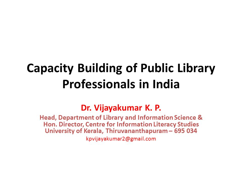 Capacity Building of Public Library Professionals in India Dr.