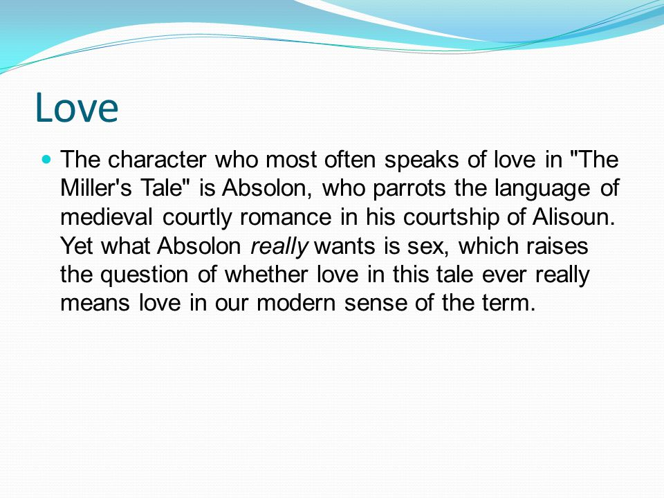 Love The character who most often speaks of love in