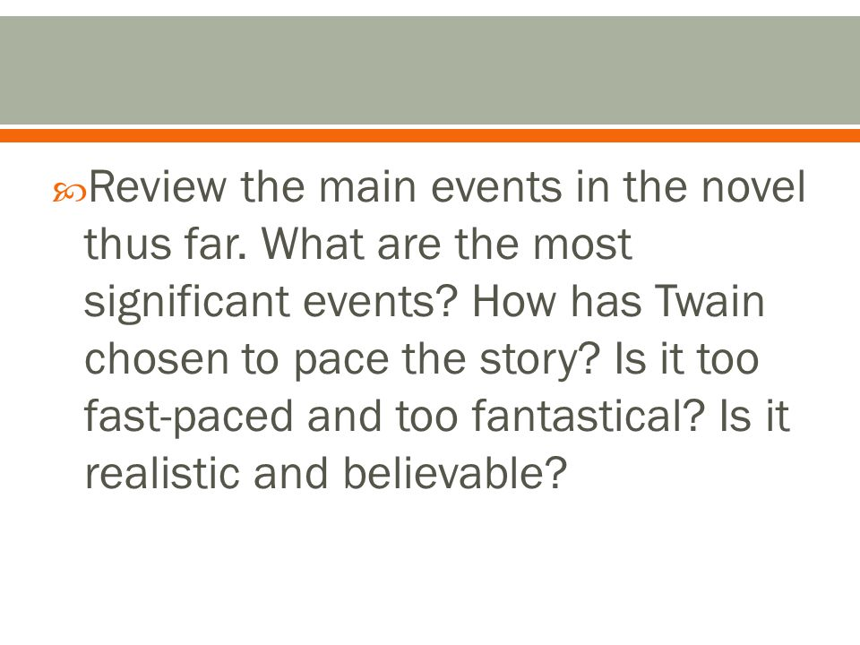  Review the main events in the novel thus far. What are the most significant events.