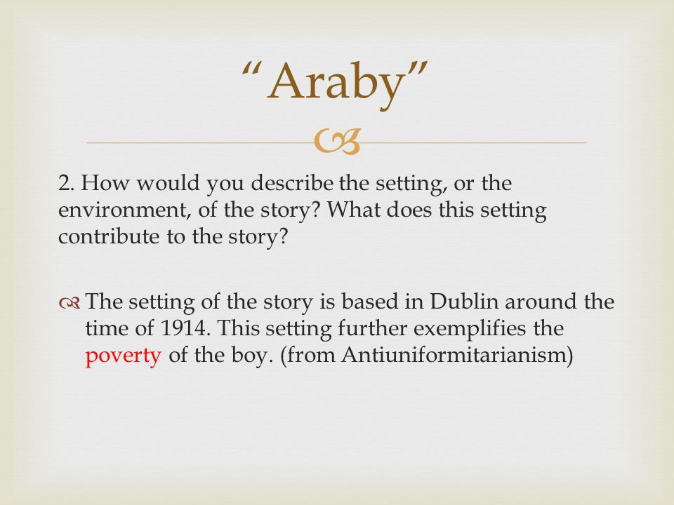  Questions? Araby
