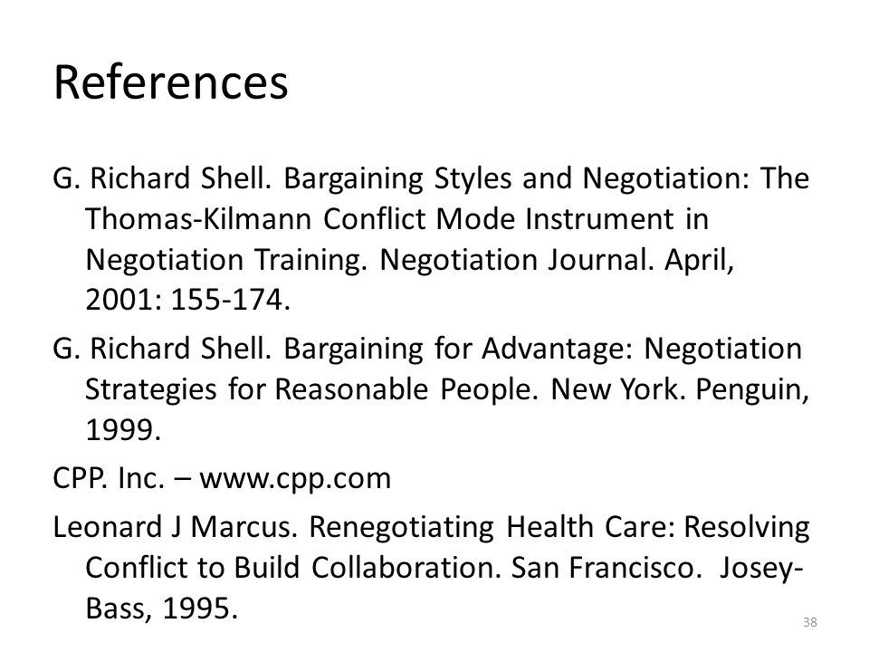References G. Richard Shell. Bargaining Styles and Negotiation: The Thomas-Kilmann Conflict Mode Instrument in Negotiation Training. Negotiation Journ