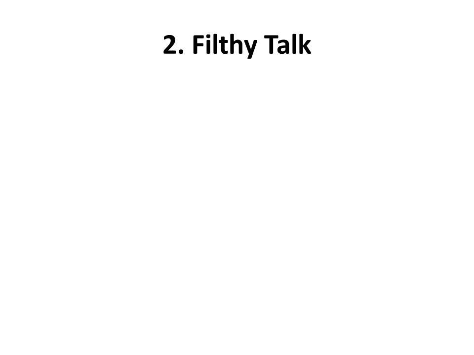 2. Filthy Talk