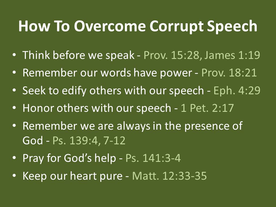 How To Overcome Corrupt Speech Think before we speak - Prov.