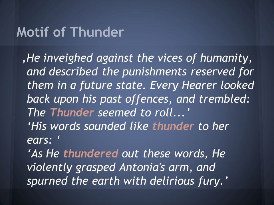 Motif of Thunder 'He inveighed against the vices of humanity, and described the punishments reserved for them in a future state.