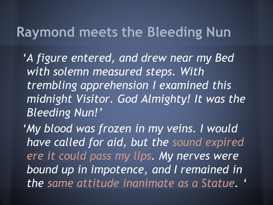 Raymond meets the Bleeding Nun 'A figure entered, and drew near my Bed with solemn measured steps.