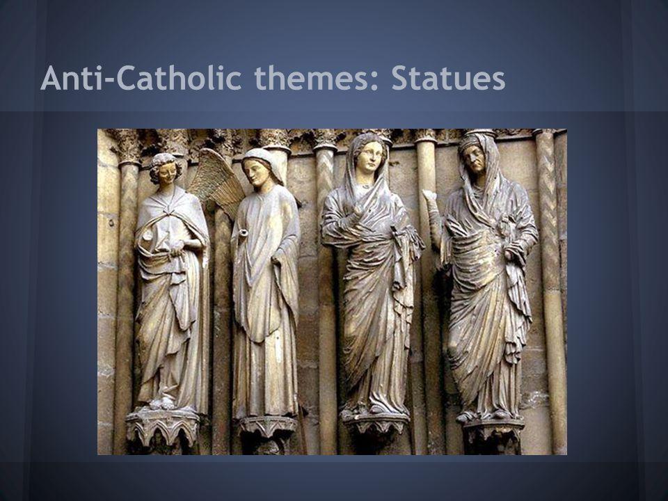 Anti-Catholic themes: Statues
