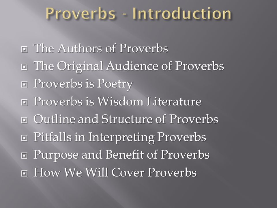  The text of Proverbs mentions three authors :  Solomon (1:1; 10:1; 25:1) – Chapters 1-29  Agur son of Jakeh (30:1) – Chapter 30  King Lemuel (31:1) – Chapter 31