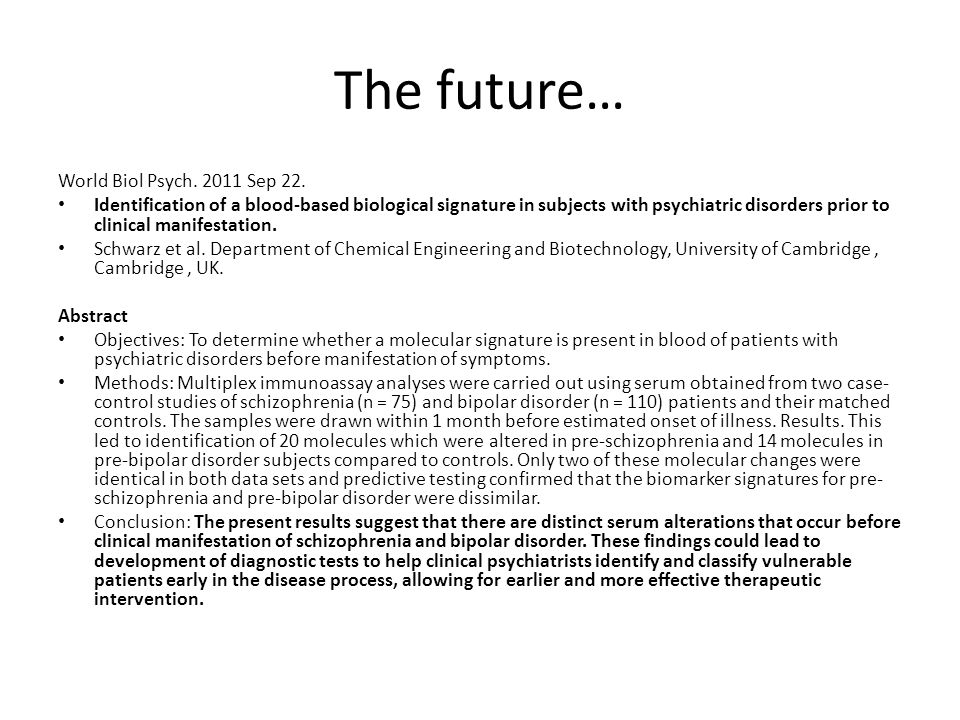 The future… World Biol Psych. 2011 Sep 22.