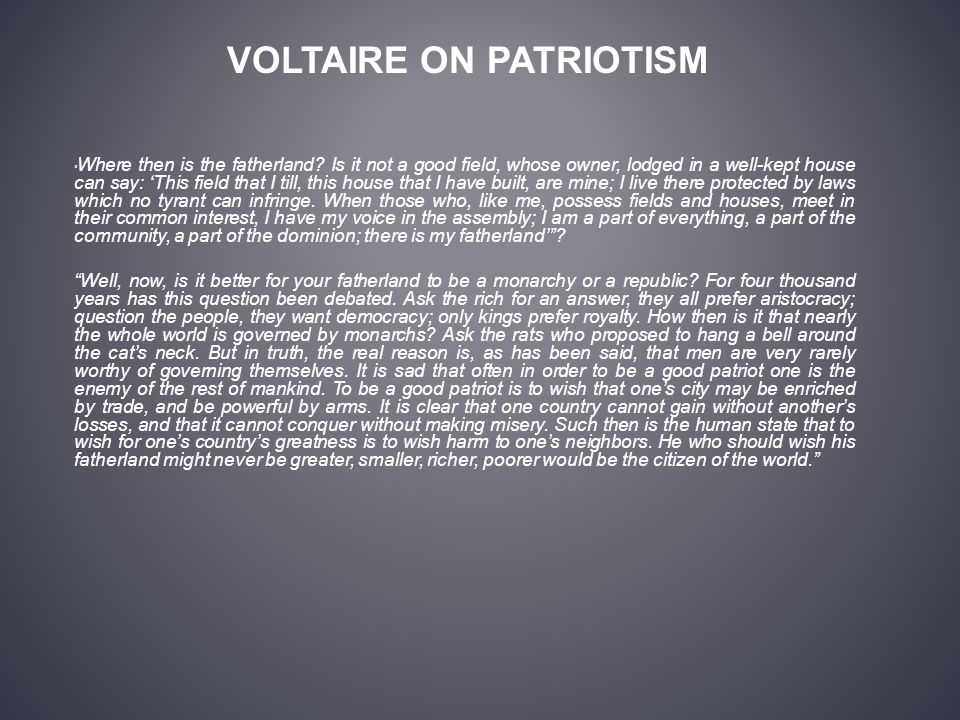 VOLTAIRE ON PATRIOTISM Where then is the fatherland.