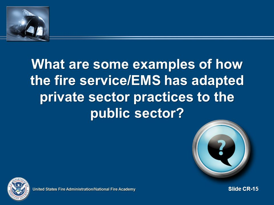 What are some examples of how the fire service/EMS has adapted private sector practices to the public sector.
