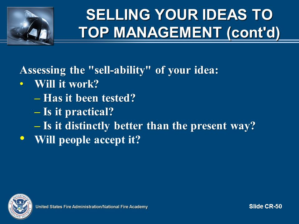 SELLING YOUR IDEAS TO TOP MANAGEMENT (cont'd) Assessing the