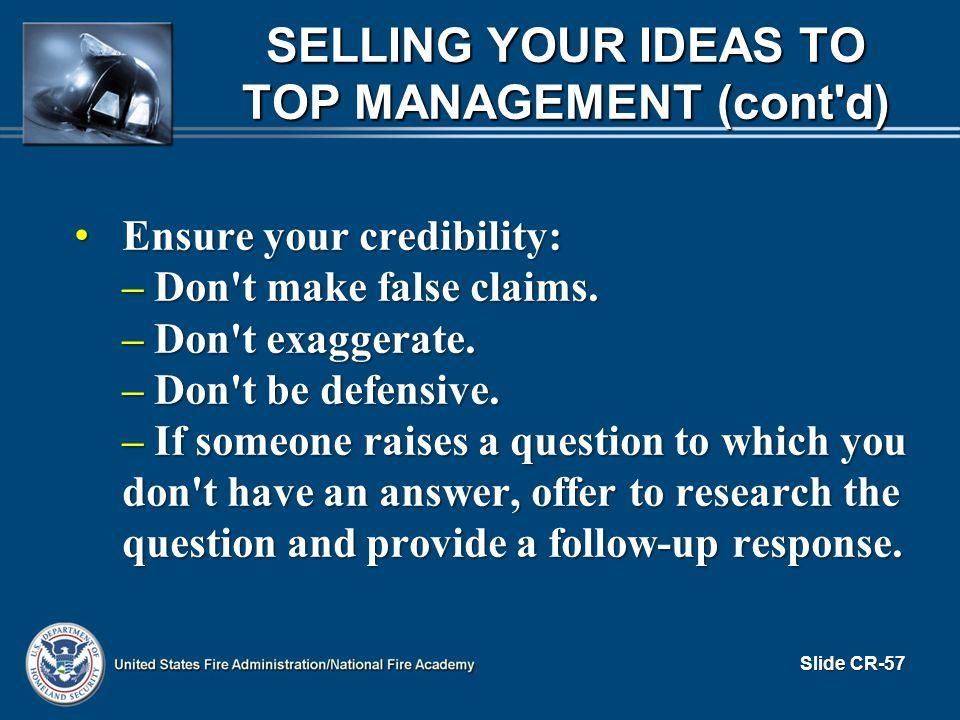 Ensure your credibility: Ensure your credibility: – Don t make false claims.