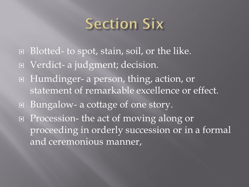  Blotted- to spot, stain, soil, or the like.  Verdict- a judgment; decision.