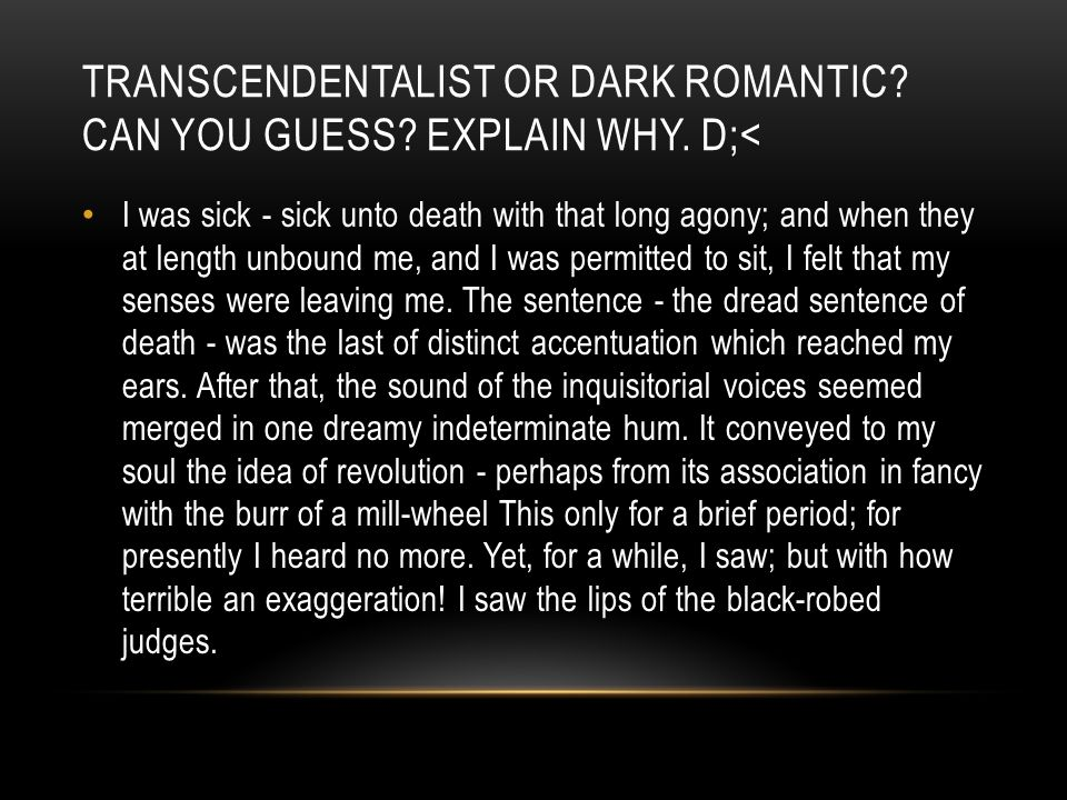 TRANSCENDENTALIST OR DARK ROMANTIC. CAN YOU GUESS.