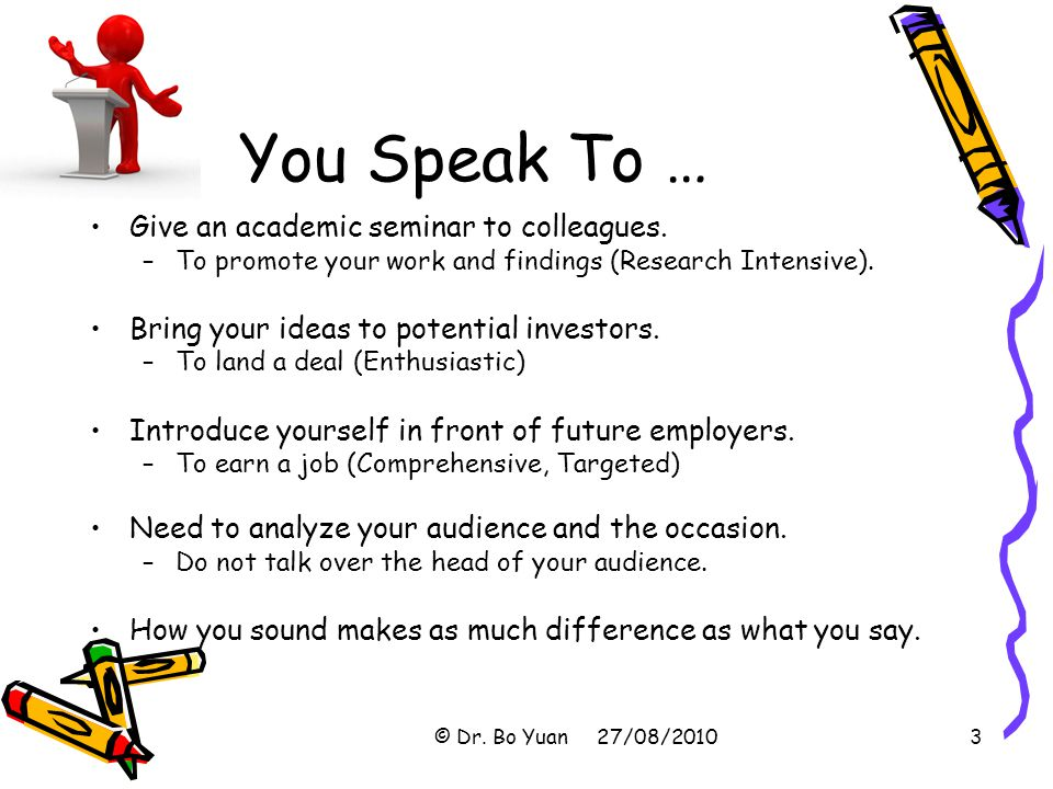 Give an academic seminar to colleagues. –To promote your work and findings (Research Intensive).