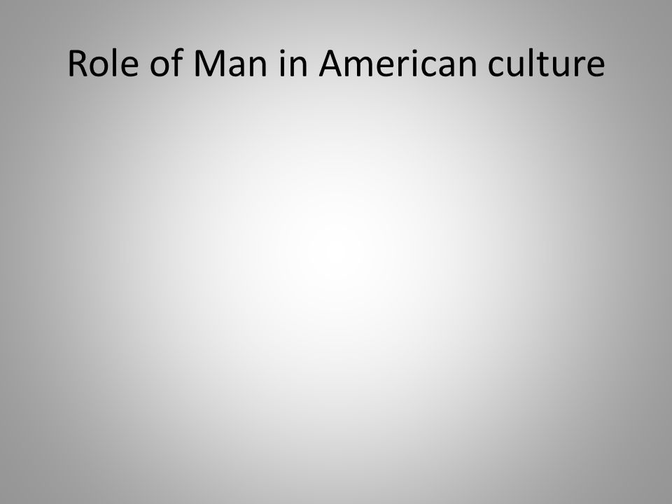 Role of Man in American culture