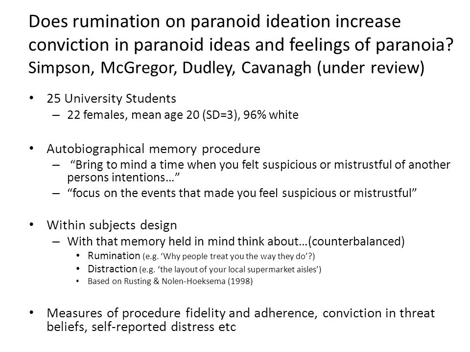 Does rumination on paranoid ideation increase conviction in paranoid ideas and feelings of paranoia.