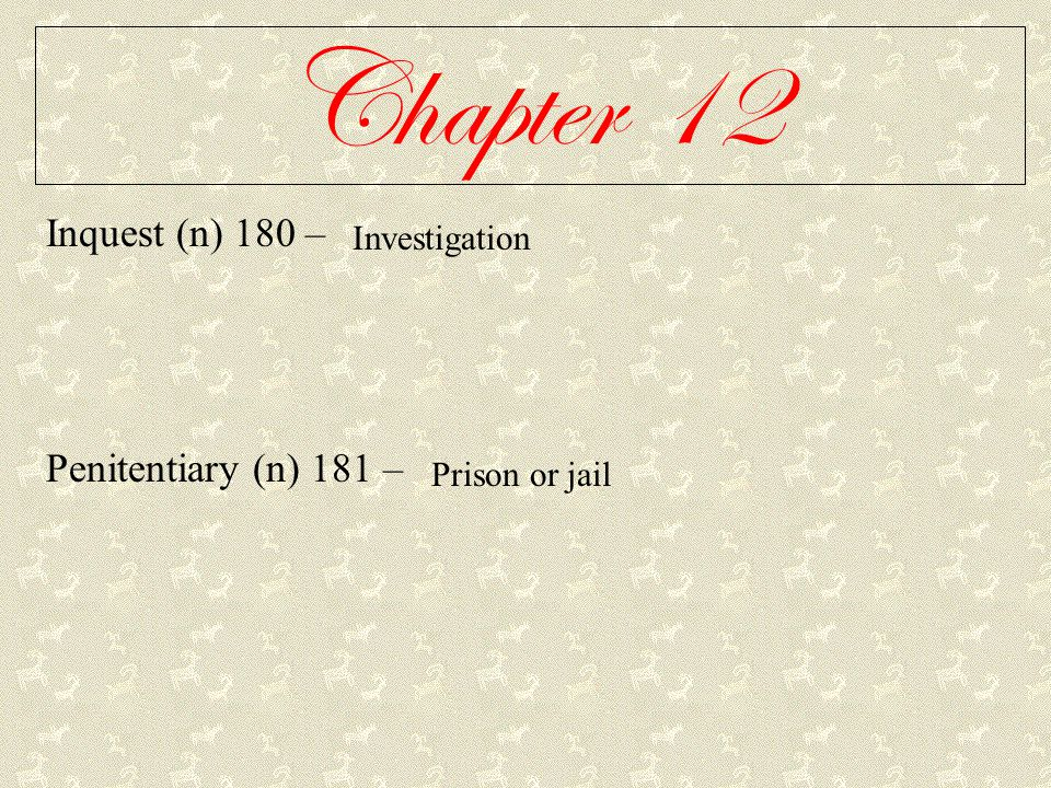 Chapter 12 Inquest (n) 180 – Penitentiary (n) 181 – Investigation Prison or jail