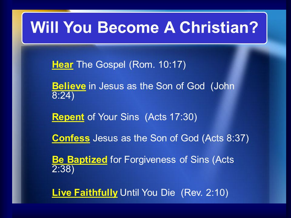 Will You Become A Christian.Hear The Gospel (Rom.