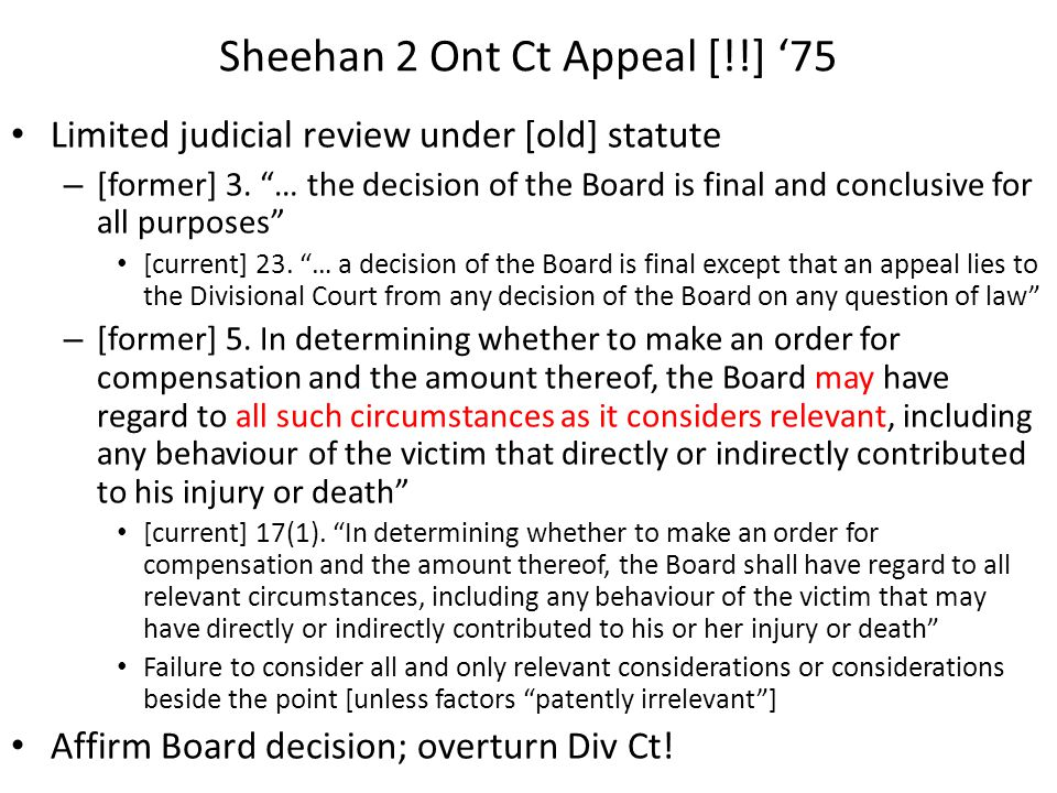 "Sheehan 2 Ont Ct Appeal [!!] '75 Limited judicial review under [old] statute – [former] 3. ""… the decision of the Board is final and conclusive for al"
