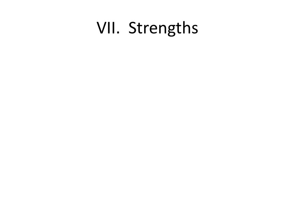 VII. Strengths