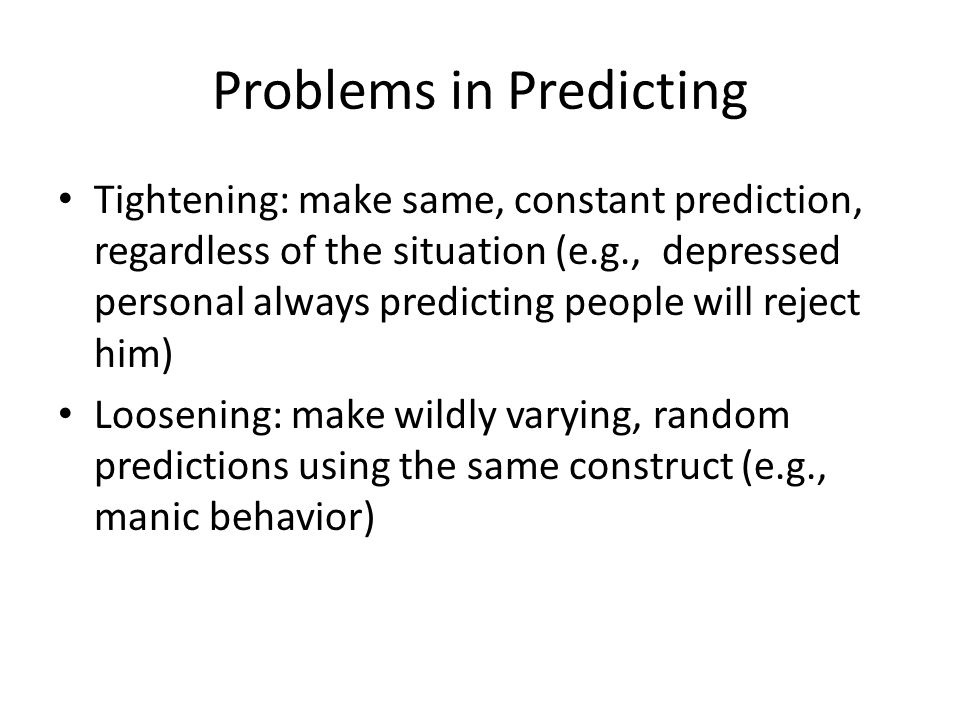 Problems in Predicting Tightening: make same, constant prediction, regardless of the situation (e.g., depressed personal always predicting people will