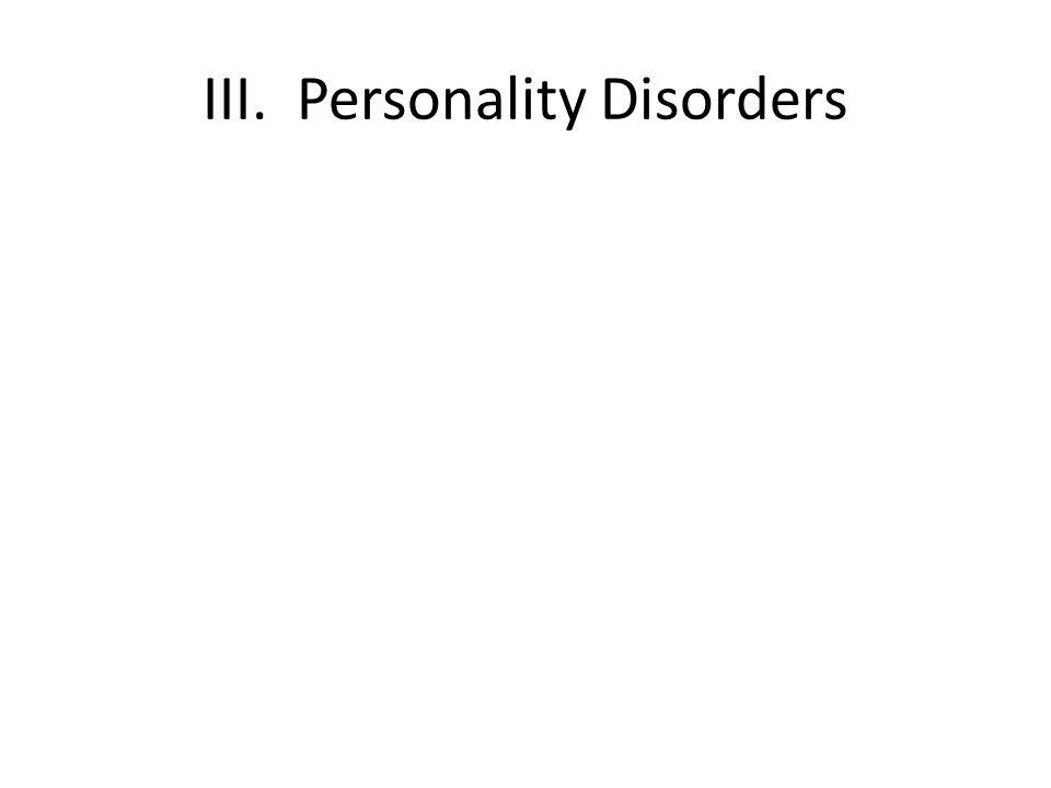 III. Personality Disorders