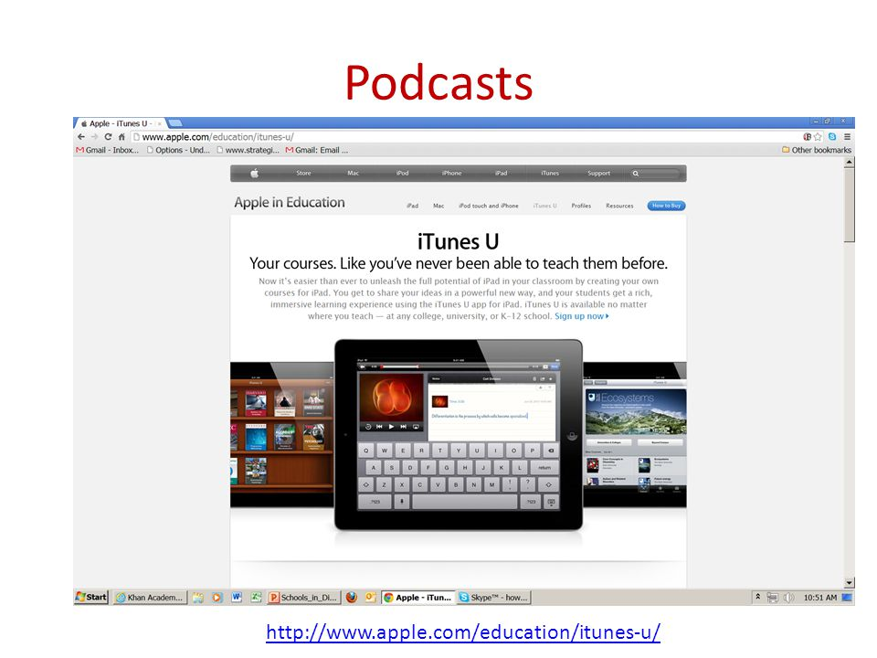 Podcasts http://www.apple.com/education/itunes-u/