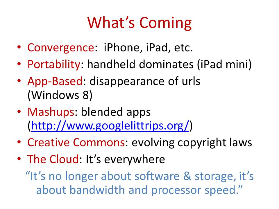 What's Coming Convergence: iPhone, iPad, etc.