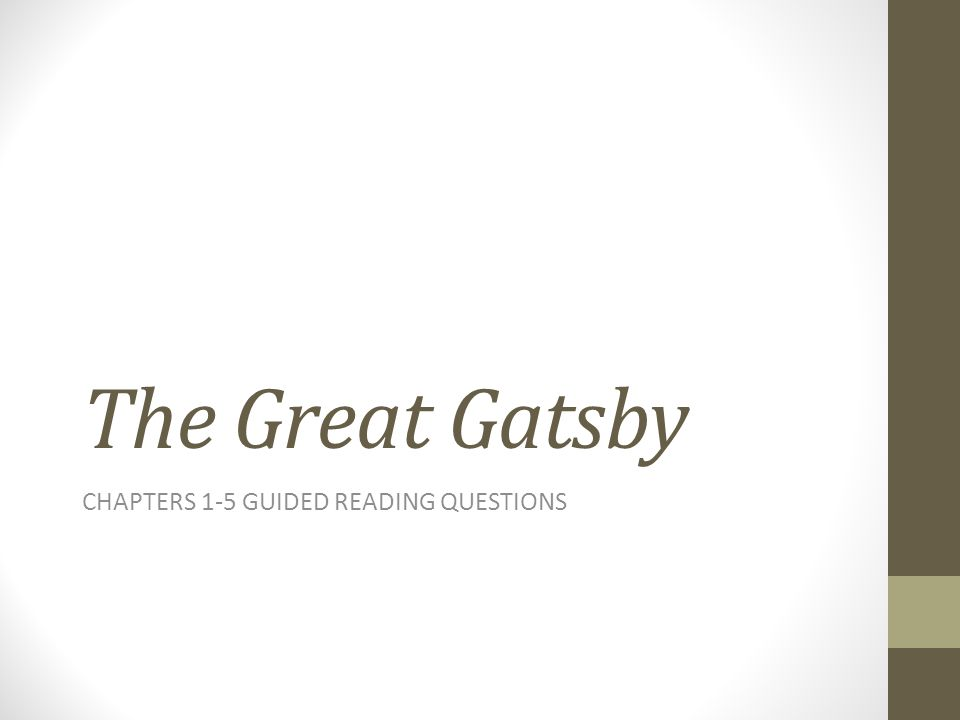 The Great Gatsby CHAPTERS 1-5 GUIDED READING QUESTIONS