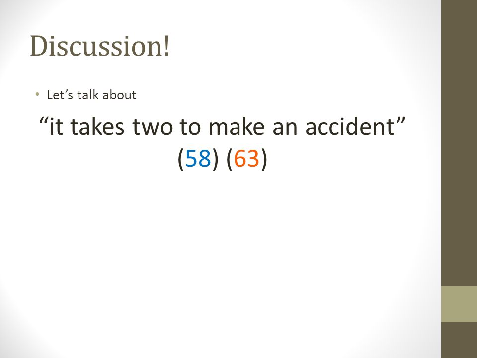 "Discussion! Let's talk about ""it takes two to make an accident"" (58) (63)"