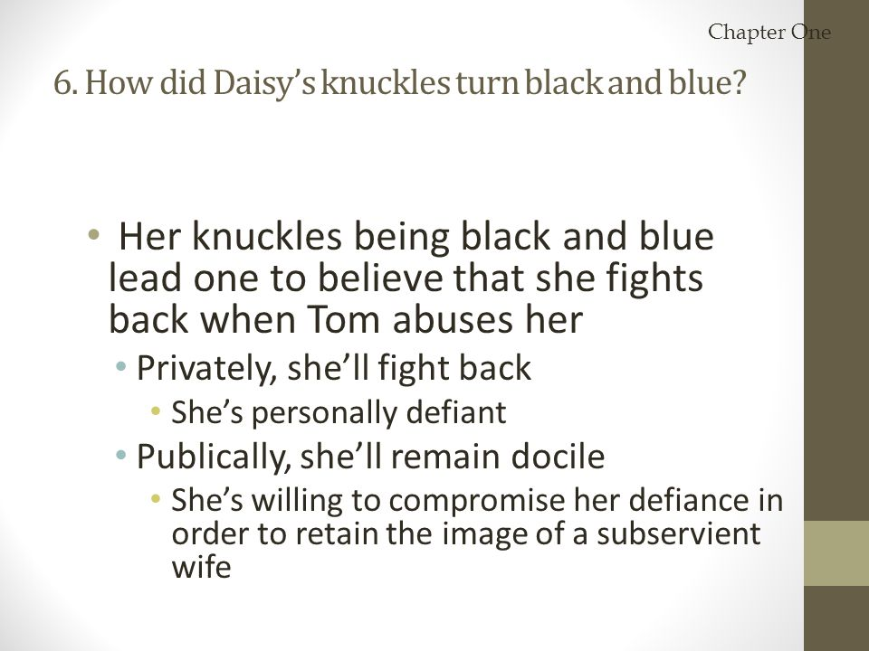 Her knuckles being black and blue lead one to believe that she fights back when Tom abuses her Privately, she'll fight back She's personally defiant P