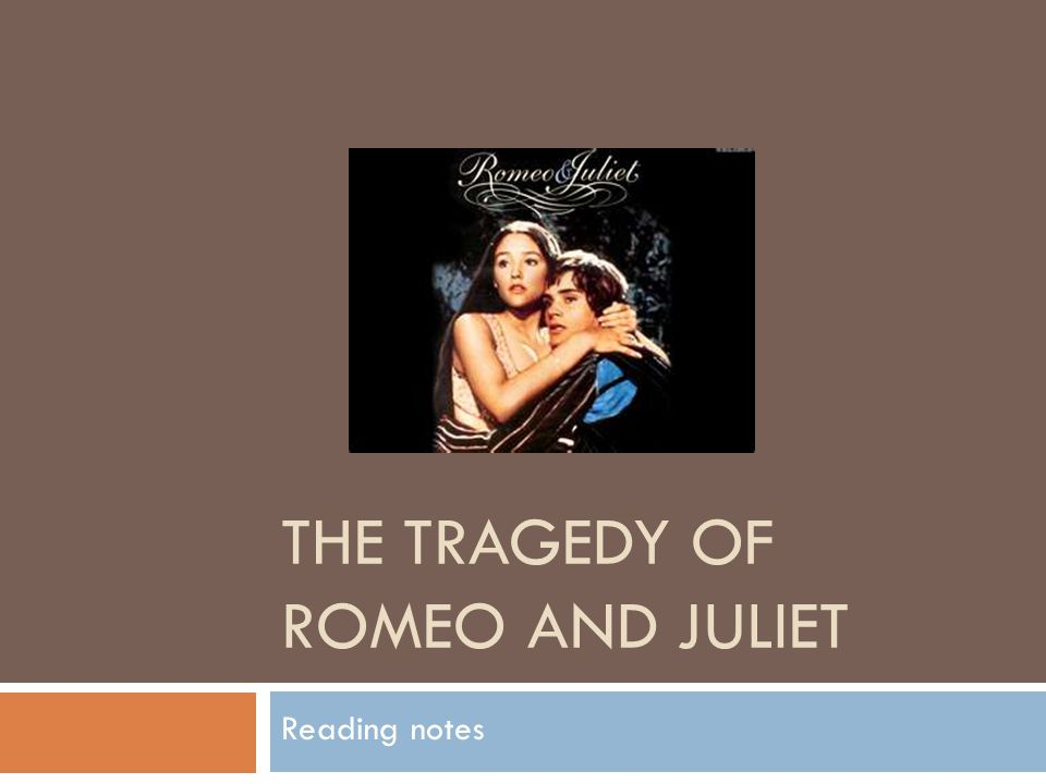 THE TRAGEDY OF ROMEO AND JULIET Reading notes