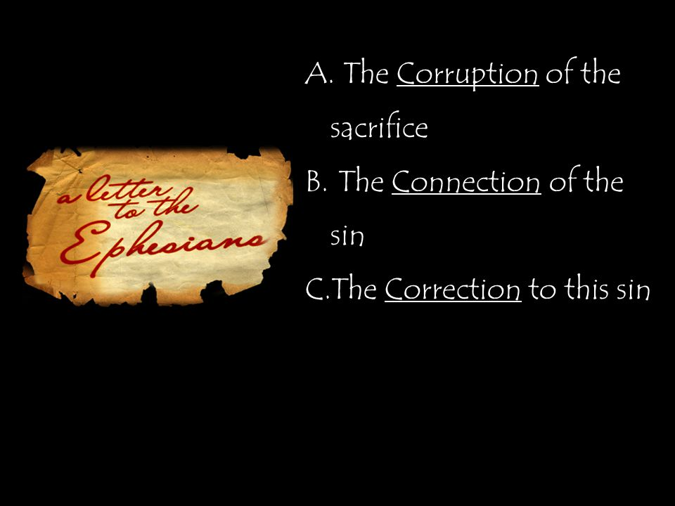 A. The Corruption of the sacrifice B. The Connection of the sin C.The Correction to this sin