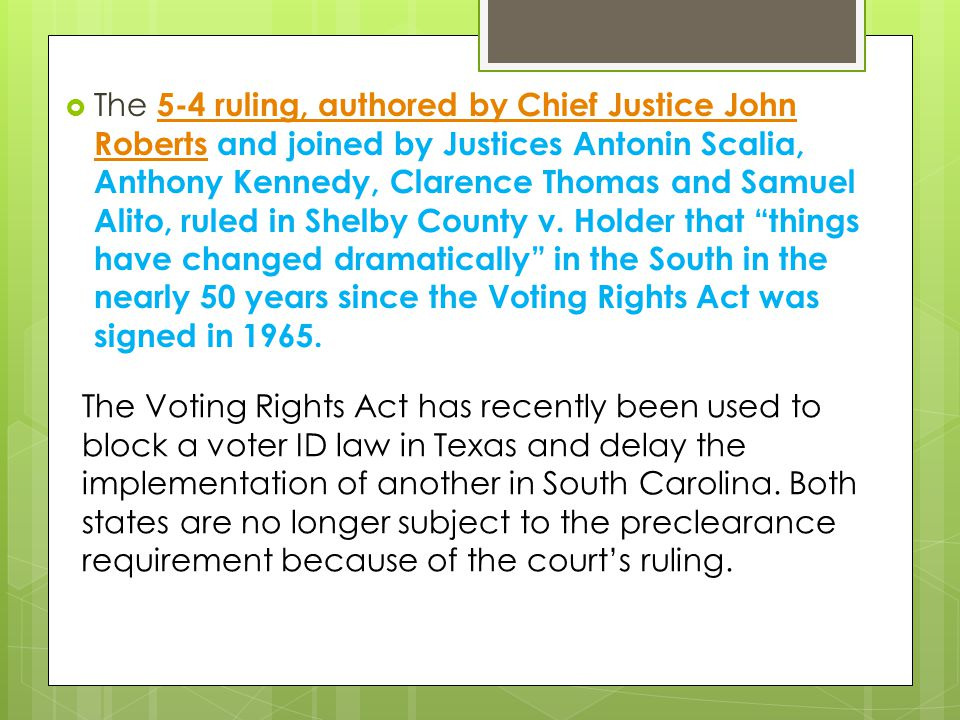  The 5-4 ruling, authored by Chief Justice John Roberts and joined by Justices Antonin Scalia, Anthony Kennedy, Clarence Thomas and Samuel Alito, rul