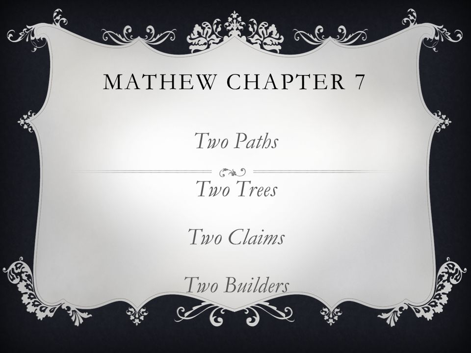 MATHEW CHAPTER 7 Two Paths Two Trees Two Claims Two Builders