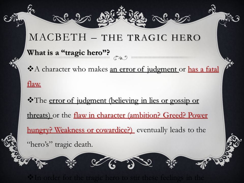 THE TRAGIC HERO MACBETH – THE TRAGIC HERO What is a tragic hero .