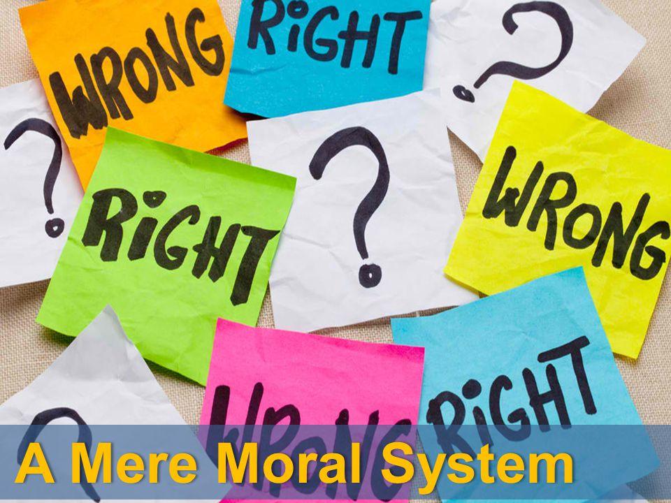 A Mere Moral System A Mere Moral System
