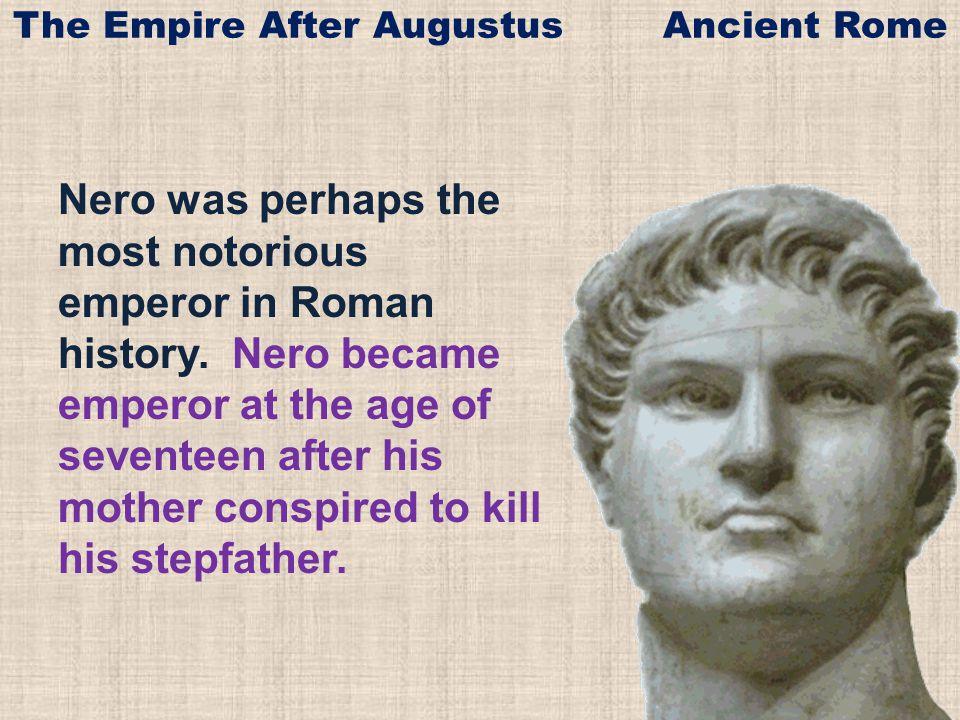 Nero was perhaps the most notorious emperor in Roman history.