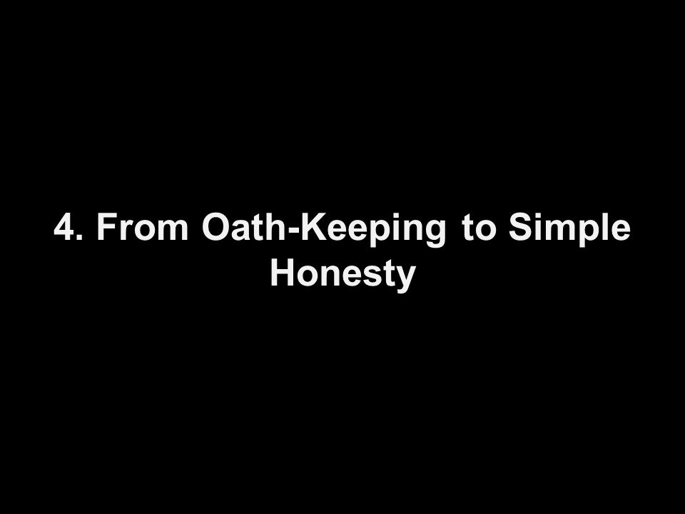 4. From Oath-Keeping to Simple Honesty