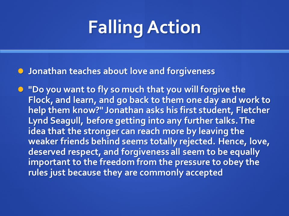 Falling Action Jonathan teaches about love and forgiveness Jonathan teaches about love and forgiveness