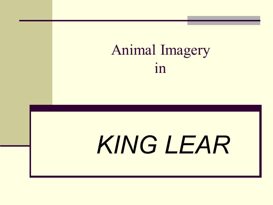 Animal Imagery in KING LEAR