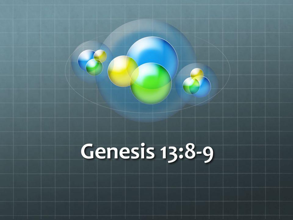 Genesis 13:8-9