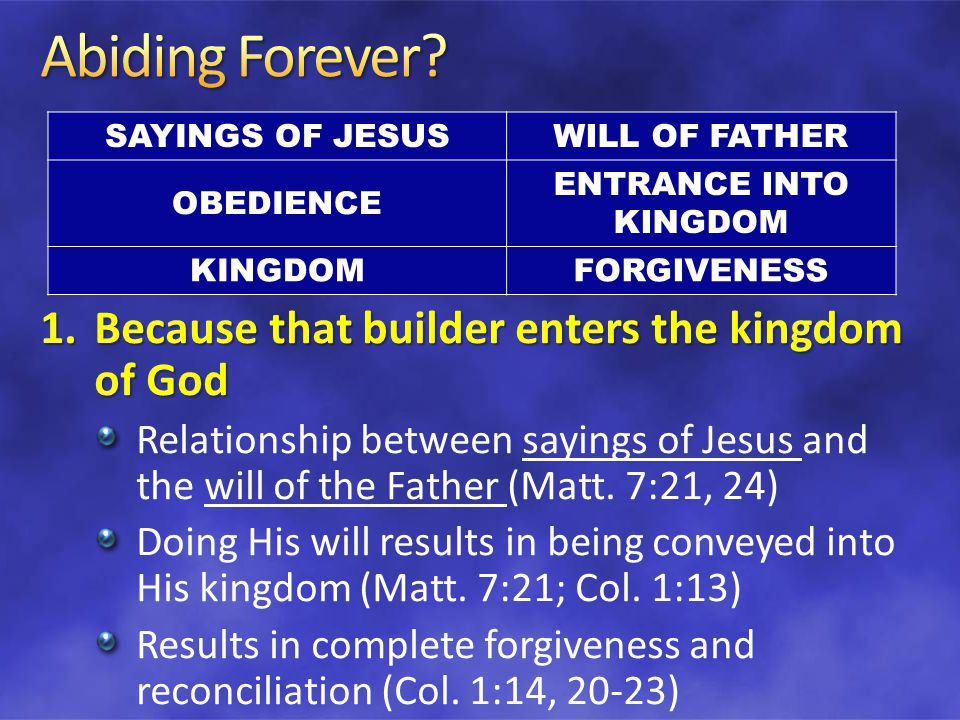 1.Because that builder enters the kingdom of God Relationship between sayings of Jesus and the will of the Father (Matt.