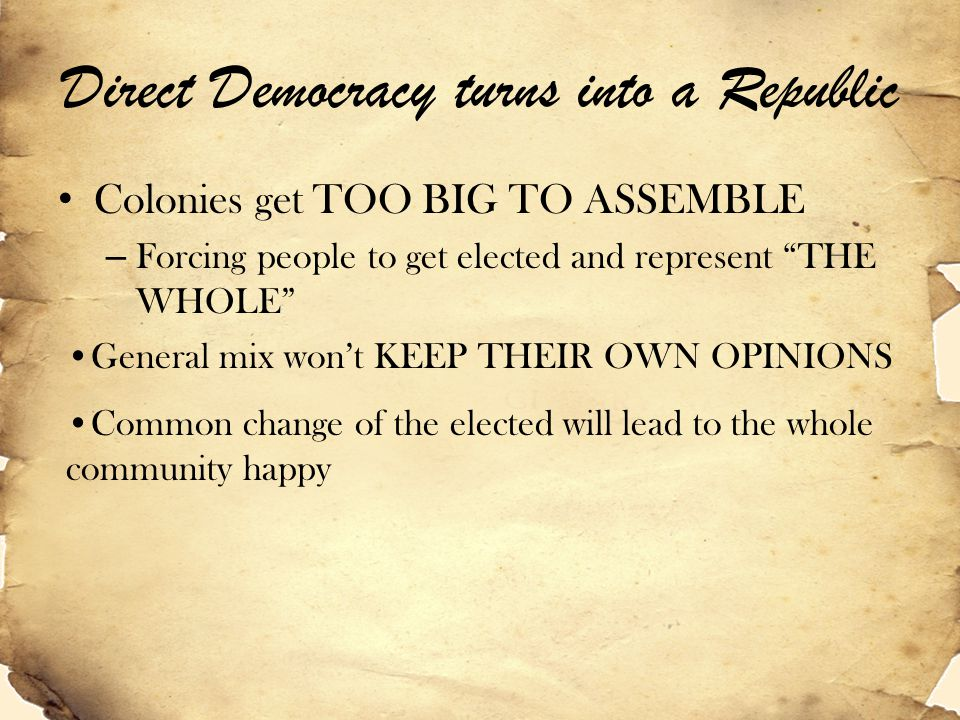 """Direct Democracy turns into a Republic Colonies get TOO BIG TO ASSEMBLE – Forcing people to get elected and represent """"THE WHOLE"""" General mix won't KE"""