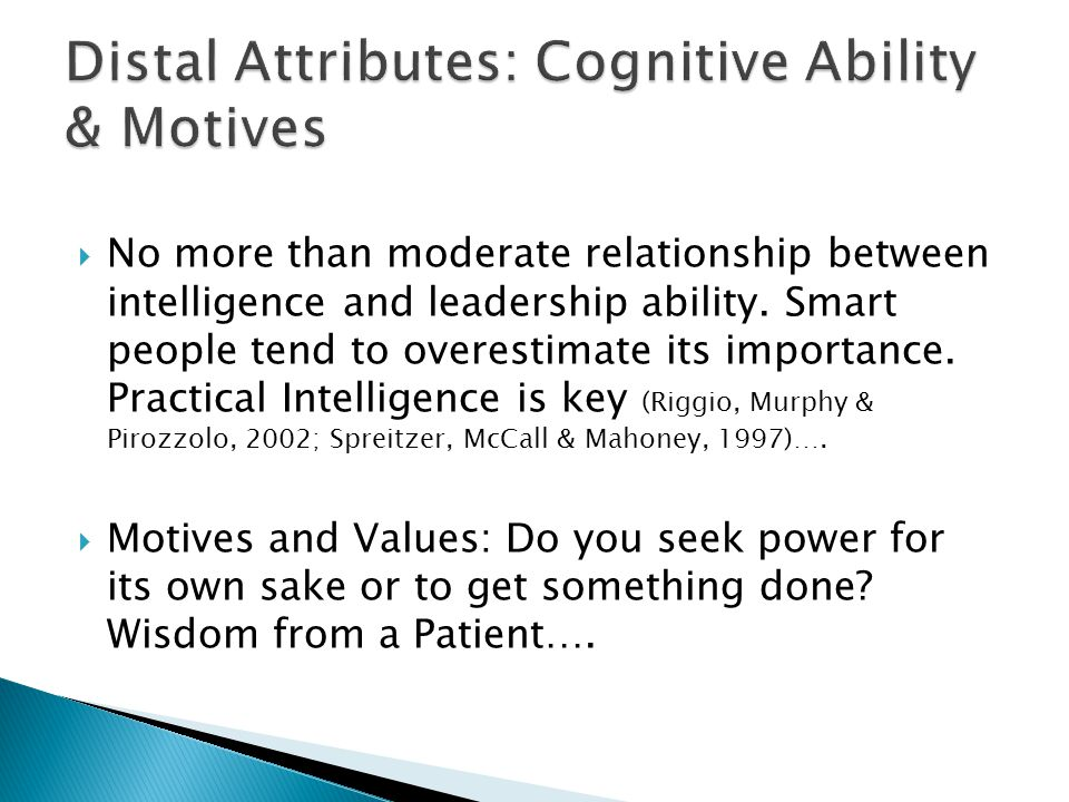  No more than moderate relationship between intelligence and leadership ability.
