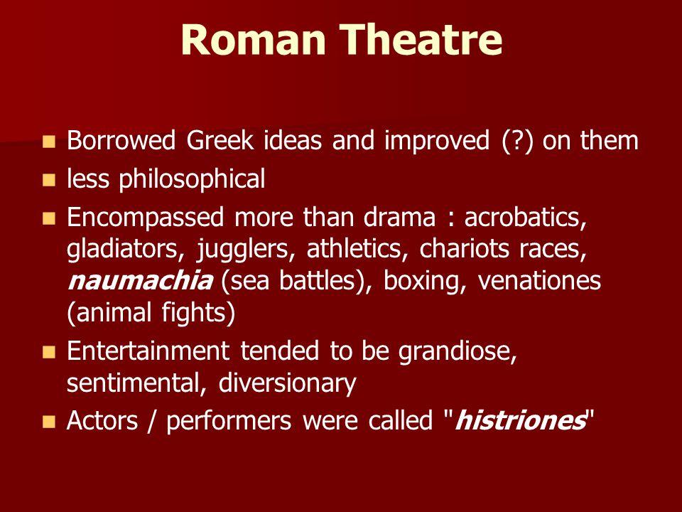 3 major influences: 1.1.Greek Drama 2.